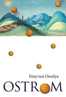 Fenyvesi Orsolya - Ostrom