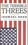 Reed, Ishmael - The Terrible Threes [antikv�r]