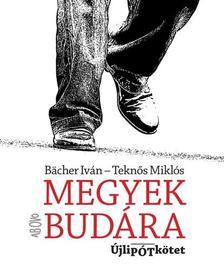 BACHER IVÁN - TEKNŐS MIKLÓS - Megyek Budára - Újlipótkötet