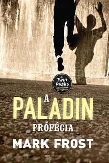 Mark Frost - A PALADIN PRÓFÉCIA