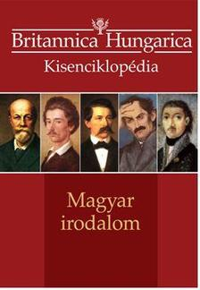 . - MAGYAR IRODALOM - BRITANNICA HUNGARICA KISENCIKLOPÉDIA