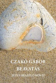 Czakó Gábor - Beavatás 10. - Jézus beszélő kövei