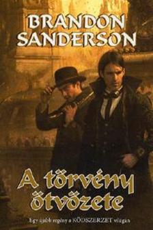 Brandon Sanderson - A t�rv�ny �tv�zete
