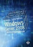Kis Balázs - Szalay Márton - Windows Server 2008 rendszergazdáknak [eKönyv: pdf]