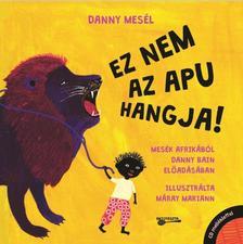 Danny Bain - Danny mes�l - Ez nem az apu hangja (CD mell�klettel)
