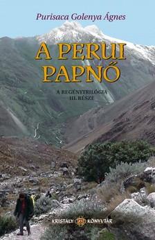 Purisaca Golenya Ágnes - A Perui Papnő - Az Aranyasszony trilógia III. része [eKönyv: epub, mobi]