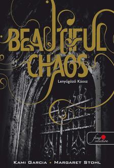Kami Garcia / Margaret Stohl - Beautiful Chaos - Lenyűgöző Káosz - PUHA BORÍTÓS