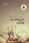 Bruno Bettelheim - Az el�g j� sz�l� [eK�nyv: epub,  mobi]
