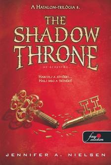 Jennifer A. Nielsen - The Shadow Throne - Az Árnytrón (Hatalom trilógia 3.) - PUHA BORÍTÓS