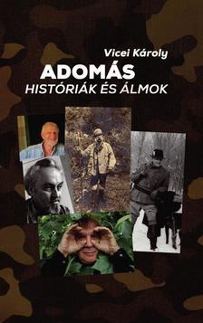 Vicei Károly - Adomás históriák és álmok