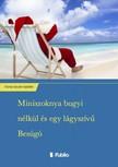 István-Istefán Forrai - Miniszoknya bugyi nélkül és egy lágyszívű Besúgó [eKönyv: epub, mobi]