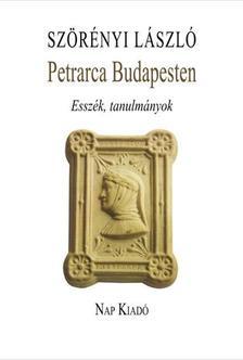 Sz�r�nyi L�szl� - Petrarca Budapesten - Essz�k, tanulm�nyok