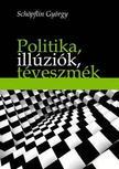 SCH�PFLIN GY�RGY - Politika, ill�zi�k, t�veszm�k