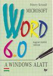 P�tery Krist�f - Microsoft Word 6.0 a Windows alatt [antikv�r]