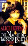 Alice Hoffman - Die Nacht der Tausend Lichter [antikv�r]