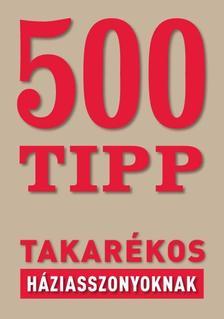 . - 500 tipp takarékos háziasszonyoknak