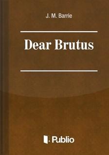 Barrie J. M. - Dear Brutus [eKönyv: pdf, epub, mobi]