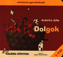 Andorka Júlia - DOLGOK - MŰVÉSZET GYEREKEKNEK
