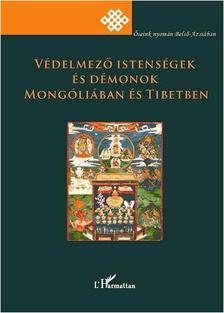 - Védelmező istenségek és démonok Mongóliában és Tibetben