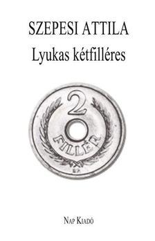 SZEPESI ATTILA - Lyukas kétfilléres - új versek