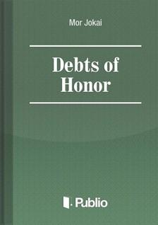 MÓR JÓKAI - Debts of Honor [eKönyv: pdf, epub, mobi]
