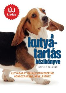 Sophie Collins - A kutyatart�s k�zik�nyve (�j kiad�s)