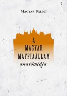 Magyar B�lint - A MAGYAR MAFFIA�LLAM ANAT�MI�JA