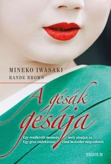 Rande Brown Mineko Iwasaki - - A g�s�k g�s�ja [eK�nyv: epub, mobi]
