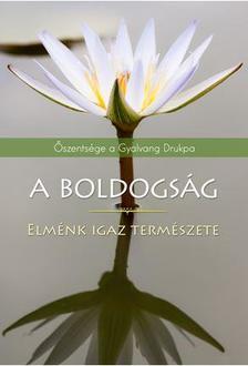 �szents�ge a Gyalvang Drukpa - A BOLDOGS�G