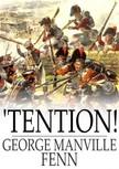 Fenn George Manville - 'Tention! [eK�nyv: epub,  mobi]
