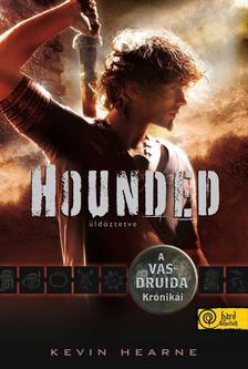 Kevin Hearne - Hounded - �ld�ztetve - KEM�NY BOR�T�S