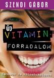 SZENDI GÁBOR - Új vitaminforradalom [eKönyv: epub, mobi]