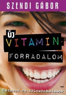SZENDI G�BOR - �j vitaminforradalom [eK�nyv: epub, mobi]
