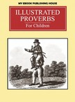 House My Ebook Publishing - Illustrated Proverbs For Children [eKönyv: epub,  mobi]