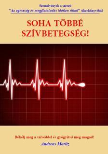Ritz Andrea - SOHA T�BB� SZ�VBETEGS�G! /B�K�LJ MEG A SZ�VEDDEL �S GY�GY�TSD MEG MAGAD!