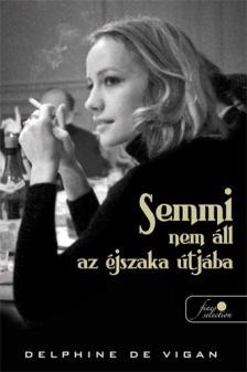 Delphine de Vigan - SEMMI NEM �LL AZ �JSZAKA �TJ�BA - KEM�NY BOR�T�S