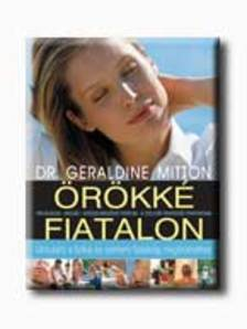 MITTON, GERALDINE DR. - Örökké fiatalon