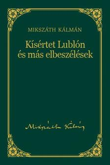 MIKSZ�TH K�LM�N - K�s�rtet Lubl�n �s m�s elbesz�l�sek #