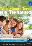 LX-0150-2 Sz�n�sin� Steiner Rita, Szekeres Szilvia - Twenty-three Topics for Teenagers - 2. kiad�s