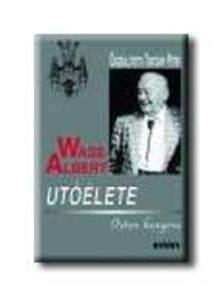 Turcs�ny P�ter szerk. - WASS ALBERT UT��LETE - ISTEN KENYERE - K�T�TT -