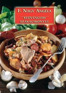 F. NAGY ANGÉLA - Kedvenceim szakácskönyve