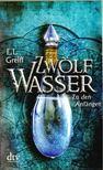 Greiff, E. L. - Zw�lf Wasser [antikv�r]