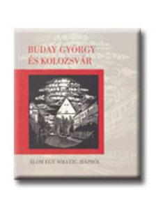 szerk.: Cseke Péter - Buday György és Kolozsvár - Álom egy Solveig-házról