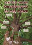 Csat�-Gr�z Gabriella - Kereknemerd� �s m�s mes�k