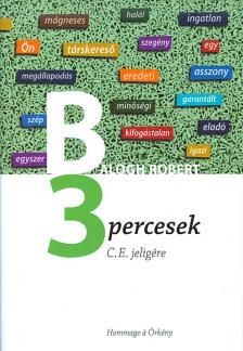 Balogh Róbert - 3 percesek - C.E. jeligére