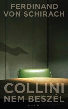 Ferdinand von Schirach - Collini nem besz�l