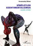 Krusovszky Dénes - Kíméletlen szentimentalizmus