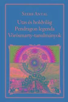 Szerb Antal - Utas és holdvilág - Pendragon legenda - Vörösmarty tanulmányok - NEMZETI KÖNYVTÁR 37.