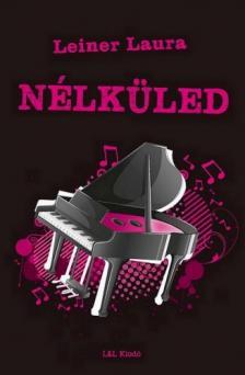 Leiner Laura - N�lk�led - Bexi-sorozat 4. k�tet