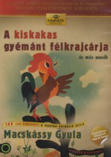 Macskássy Gyula - KISKAKAS GYÉMÁNT FÉLKRAJCÁRJA